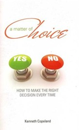 Matter of Choice: How To Make The Right Decision Every Time - eBook