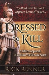 Dressed to Kill: A Biblical Approach to Spiritual Warfare and Armor - eBook