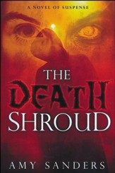 The Death Shroud: A Novel of Suspense