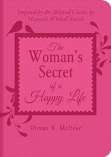 The Woman's Secret of a Happy Life: Inspired by the Beloved Classic by Hannah Whitall Smith - eBook