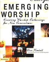 Emerging Worship: Creating Worship Gatherings for New Generations - eBook