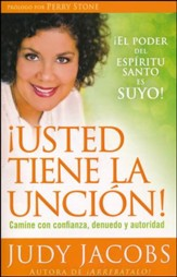 ¡Usted Tiene La Unción!  (You Are Anointed for This!)
