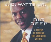 Dig Deep: 7 Secrets for Finding the Strength Within - unabridged audio book on CD