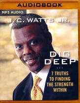 Dig Deep: 7 Truths to Finding the Strength Within - unabridged audio book on MP3-CD