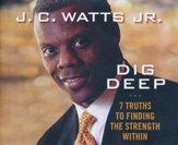 Dig Deep: 7 Truths to Finding the Strength Within - unabridged audio book on CD