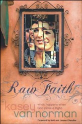 Raw Faith: What Happens When God Picks a Fight