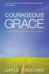 Courageous Grace: Following the Way of Christ
