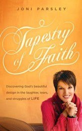 Tapestry of Faith: Discovering God's Beautiful Design in the Laughter, Tears, and Struggles of Life