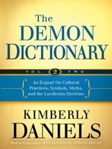 The Demon Dictionary Volume Two: Revealing the Origins of Cultural Practices, Secret Societies, and Symbols