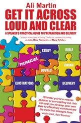Get It Across Loud And Clear: A Speaker's Practical Guide To Preparation And Delivery - eBook