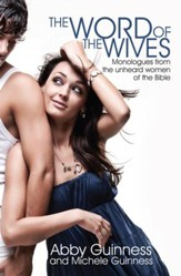 Word Of The Wives: Monologues From The Unheard Women Of The Bible - eBook