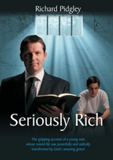 Seriously Rich: A Young Mans Life Radically Changed - eBook