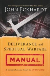 Deliverance and Spiritual Warfare Manual: A Comprehensive Guide to Living Free