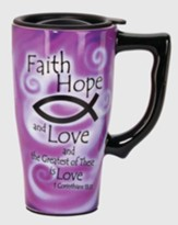 Faith, Hope, and Love Travel Mug