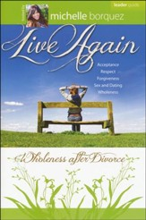 Live Again: Wholeness After Divorce 8 Sessions - Leader Guide
