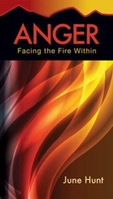 Anger: Facing the Fire Within [Hope For The Heart Series]