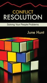 Conflict Resolution: Solving Your People Problems [Hope For The Heart Series]