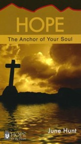 Hope: The Anchor of Your Soul [Hope For The Heart Series]