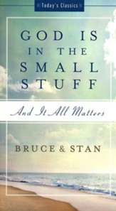 God Is in the Small Stuff: and it all matters