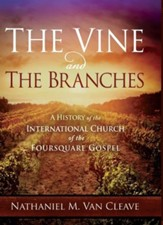 The Vine and the Branches: A History of the International Church of the Foursquare Gospel
