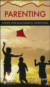 Parenting: Steps for Successful Parenting [Hope For The Heart Series]