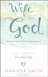 Wife After God: Drawing Closer to God & Your Husband