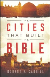 The Cities That Built the Bible [Paperback]