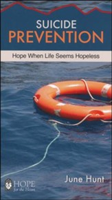 Suicide Prevention: Hope When Life Seems Hopeless [Hope For The Heart Series]