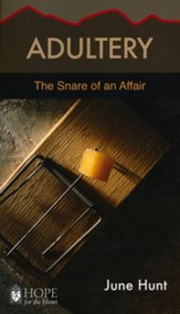 Adultery: The Snare of an Affair [Hope For The Heart Series]