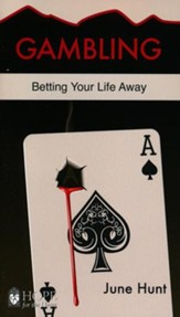 Gambling: Betting Your Life Away [Hope For The Heart Series]