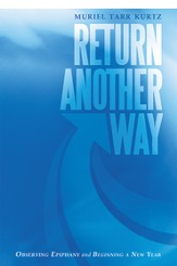Return Another Way: Observing Epiphany and Beginning a New Year - eBook