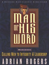 Man of His Word-DVD Curriculum Calling Men to Integrity & Leadership