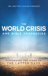 The World Crisis and Bible Prophecies