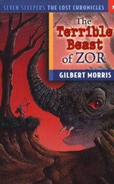 Seven Sleepers: The Lost Chronicles Series #7, The Terrible  Beast of Zor