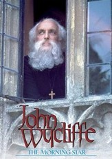 John Wycliffe: The Morningstar  [Streaming Video Purchase]