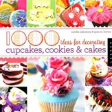 1,000 Ideas for Decorating Cupcakes, Cakes and Cookies