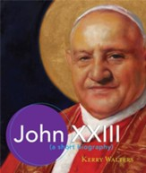 John XXIII: A Short Biography