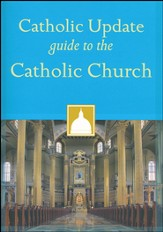 Catholic Update Guide to the Catholic Church