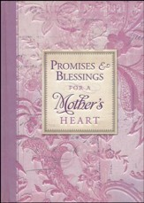 Promises & Blessings for a Mothers Heart