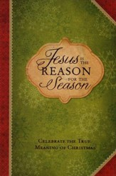Jesus Is the Reason for the Season: Celebrate the True Meaning of Christmas (slightly imperfect)