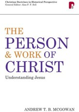 The Person And Work Of Christ: Understanding Jesus - eBook