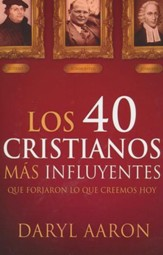 Los 40 Cristianos Más Influyentes  (The 40 Most Influential Christians)