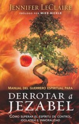 Manual del Guerrero Espiritual para Derrotar a Jezabel  (The Spiritual Warrior's Guide to Defeating Jezebel)