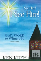 I See Him!...I See Him!... God's WORD to Witness By: Second Edition - eBook