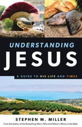 Understanding Jesus: A Guide to His Life and times - eBook