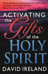 Activating The Gifts of The Holy  Spirit