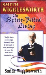 Smith Wigglesworth/Spirit Filled