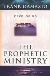 Developing the Prophetic Ministry