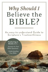 Why Should I Believe the Bible?: An Easy-to-Understand Guide to Scripture's Trustworthiness - eBook