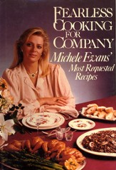 Fearless Cooking for Company: Michele Evans' Most Requested Recipes - eBook